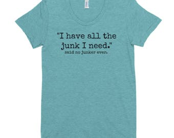 I have all the junk I need Tee | Multi-Colors with Black Letters | Junk | Thrift