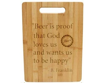 Laser Engraved Cutting Board - 007 - Beer is proof that God loves us