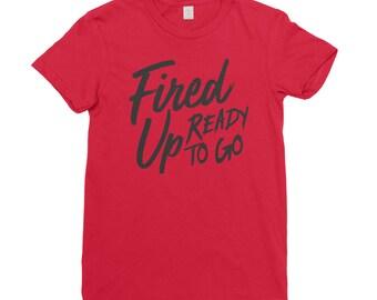 Fired Up Ready To Go Shirt   Women's T Shirt   Fired Up Ready to Go T Shirt   Barack Obama Shirt   Obama T Shirt   Democrat Shirt