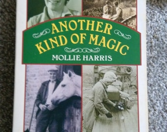 Vintage Book Another Kind If Magic By Mollie Harris.  Paperback.   1985