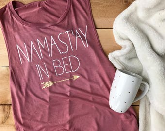 Namast'ay in bed muscle tank