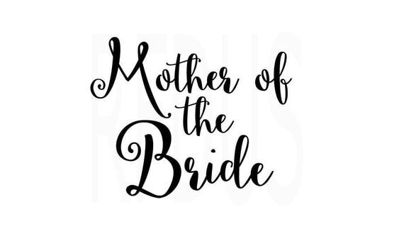 Mother Of The Bride Svg Cricut And Cameo Cutting File