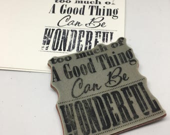 Rubber Stamp / Too Much of a Good Thing Cling Stamp / Scrapbooking / Card Making Supplies / Arts & Crafts / Kids Crafts / Cling St