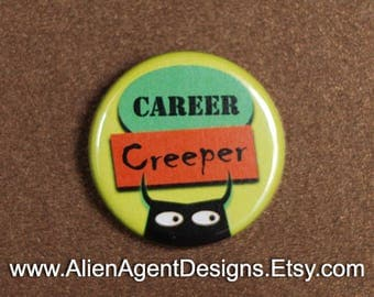 Career Creeper with Creeping Monster - Pinback Button Badge
