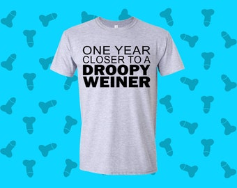 Happy Birthday Droopy Weiner Shirt!! Gag gift, Prank