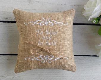 Ring bearer, Embroidered ring pillow, custom ring bearer pillow, burlap ring pillow, To have and to hold