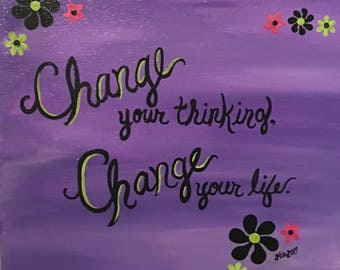 Change your thinking, change your life.