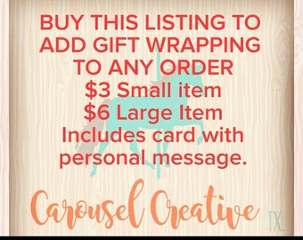 Gift Wrap Listing, Purchase to add gift wrapping to your order