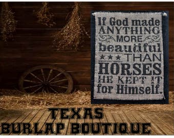 if GOD made anything more beautiful than horses he kept it for himself Burlap Country Music Vintage Wedding Wood Sign