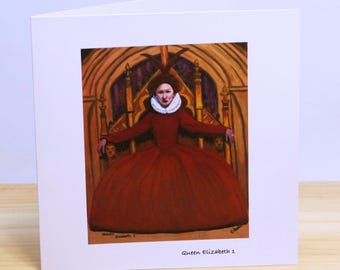 Queen Elizabeth 1: Greeting card, quality reproduction of an original painting, (Free Post anywhere in the UK).