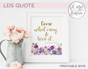 "Printable - Inspirational LDS Quote ""Come what may & love it"" - Floral - Wall Collage Printable - ""Elder Wirthlin"" - Purple - Pink - Green"