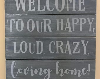Welcome to our happy loud crazy loving home