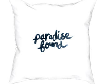 Typography WHITE Pillow Cover, Paradise Found, Quote, Home Decor, Pillow 18 x 18