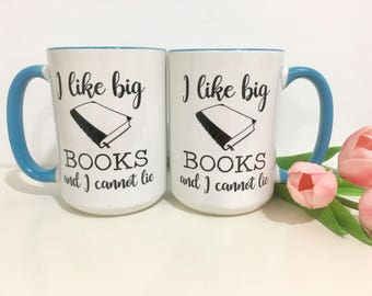 I Like Big Books and I Cannot Lie Coffee Mug-Book Lover Gift-Coffee Mug-Gift-Birthday Gift-Book Club Gift