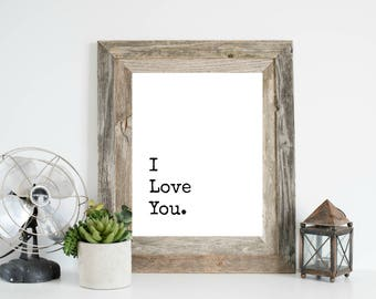 I love you Printable, I love you Print, Wedding Art, Gift for Boyfriend, Gift for Girlfriend, Gallery Wall Art, Bedroom Art, Anniversary