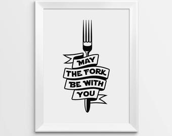 May The Fork Be With You Wall Art Print, Star Wars print, Star Wars Poster, Kitchen Print, Digital Print.
