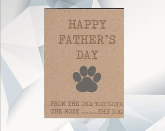 Happy FATHER'S DAY From The One You Love  Most The DOG, Father's Day Card From The Dog, Dad Day Card From Dog, Dog Owner Card