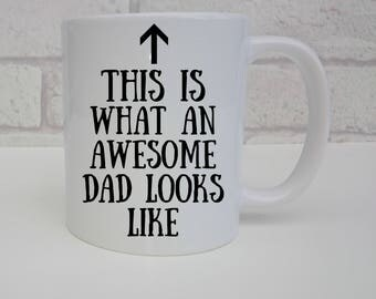 This is what an awesome Dad looks like Mug Fathers Day Present Great Dad Gift Funny Coffee Cup