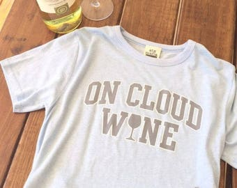 wine wine tee wine graphic tee graphic tee t-shirts quote tee on cloud wine