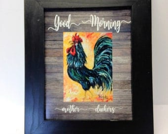 Good morning Mother Cluckers sign black rooster art chicken collector quote print or framed Free Shipping Geneva Trimble