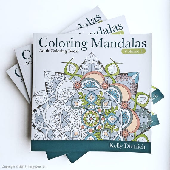 Coloring Book: Coloring Mandalas Volume 1 by Kelly Dietrich