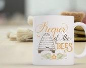 Keeper of the Bees Coffee Mug | Bee Hive Coffee Mug | Gift for Bee Owner | Honey Bee Coffee Mug Gift | Sublimation Mug |  11 oz 15 oz Mug