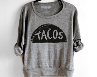 NEW Slouchy Womens Taco Sweatshirt, Lightweight Pullover, Valentine's Day gift for her, gift for women, graphic tee, teen gift, taco lover