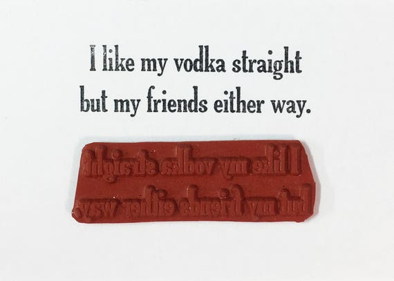 I Like My Vodka Straight But My Friends Either Way - Altered Attic Rubber Stamp - Drinking Funny Humor Quote Greeting - Art Craft Scrapbook