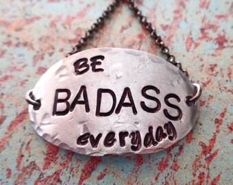 Badass Bracelet- Be Badass Everyday - Stamped Badass Oval Bracelet - Strong Badass Fierce - Daily Affirmation Mantra - I'm enough - B57