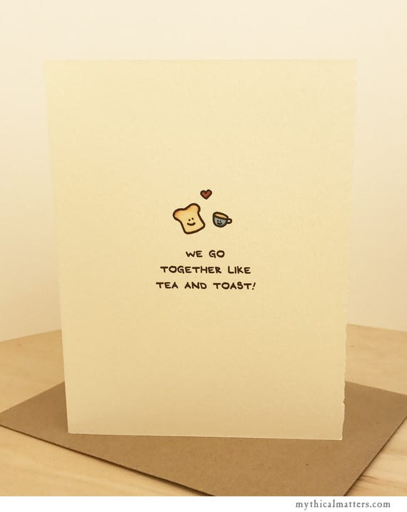 Romantic Card We Go Together Like Tea And Toast Cute Adorable Love I Live You Sentiment paper Valentine Made in Toronto Canada