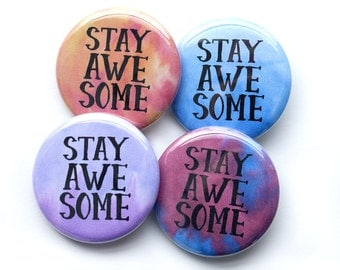 Stay Awesome Buttons – Stay Awesome Pins – Motivational Buttons – Inspirational Buttons – Party Favors – Gifts Under 10