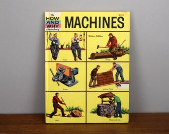 The How and Why Wonder Book of Machines, 1960 Mid Century Childrens Science Book, Homeschooling