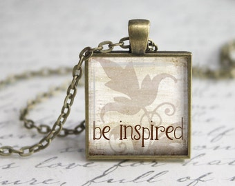 Be InspiredPendant, Jewelry,Be inspired Charm,  Floral Glass Pendant, Inspirational Pendant, Inspirational Necklace,Word Pendant