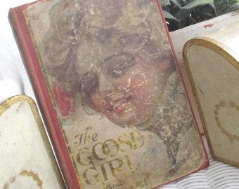 Vintage Book * The Goose Girl * Victorian * Shabby Cottage * Antique * Harold Macgrath
