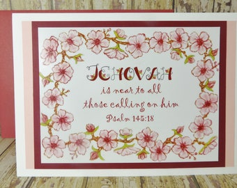 Jehovah is Near to All Those Calling on Him Psalm 145:18 Scripture ~ Greeting Card ~ Floral Blossoms Border