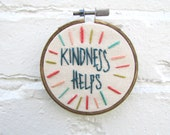 the Kindness hoop ... one of a kind, colorful, dose of positivity embroidery