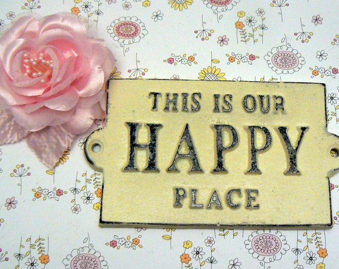 This Is Our Happy Place Cast Iron Welcome Greeting Sign Cottage Cream Off White Mantel Wall Entryway Door Shabby Elegance House Gift