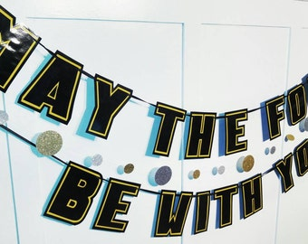MAY The Force Be WiTH YOU Banner, Star Wars Day Banner, Star Wars Day Decor, Star Wars Day Party Banner, Star Wars Party Decor, Party Banner
