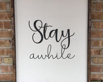 Stay Awhile farmstyle wood sign