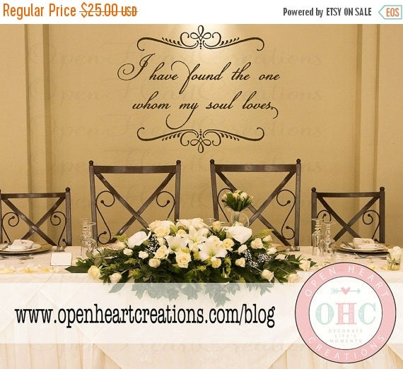SALE Wedding Vinyl Wall Decal - I Have Found the One Whom My Soul Loves 22H x 28W Qt0197