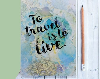 Travel Journal - To Travel Is To Live - Inspirational Quote - Writing Journal - Leaving Gift - A5 Journal - Travel Planner - Notebook