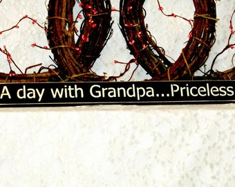 A day with Grandpa...Priceless - Primitive, Country, Shelf Sitter, Painted Wood Sign, grandpa sign, fathers day gift, grandpa decor