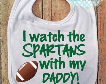 I watch the Spartans with my Daddy Bib - Michigan State - Football - Baby Fan Gear