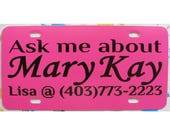 Ask Me About Mary Kay Custom Car Tag