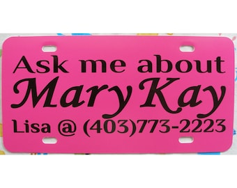 Customized Ask Me About Mary Kay Car Tag