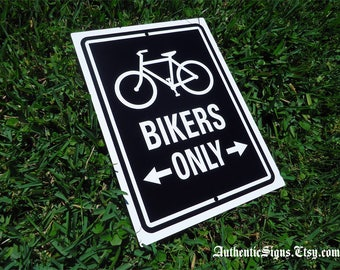 Bikers Only Bicycle Sign