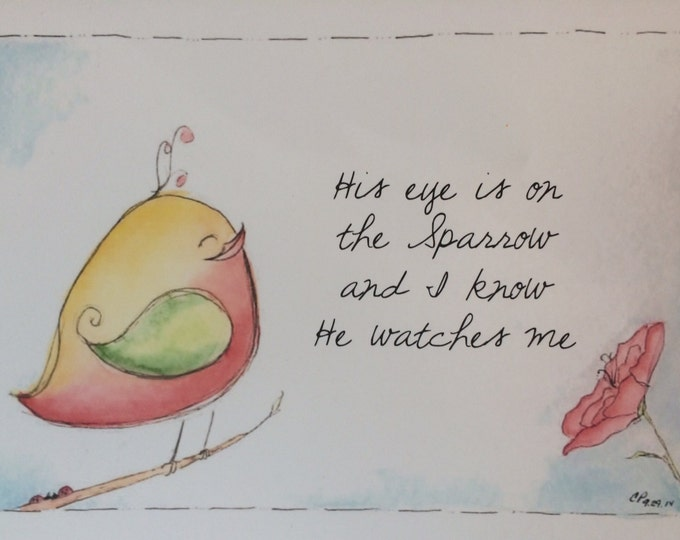 His Eye Is On The Sparrow, and I Know He Watches Me, 5 x 7 Christian Whimsical Watercolor print, Children Nursery Art