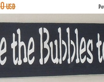 ON SALE TODAY You are the Bubbles to my Bath Wooden Bathroom Sign You Pick Colors