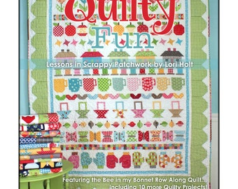 "QUILT BOOK: ""Quilty Fun"" - Lessons in Scrappy Patchwork by Lori Holt - Featuring Bee in my Bonnet Row Along Quilt"