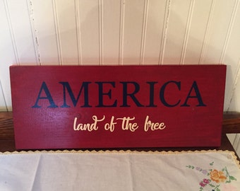 America Land of the free, 7.5 x 18, painted wood sign